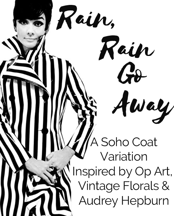 Rain Rain Go Away - The Soho Raincoat