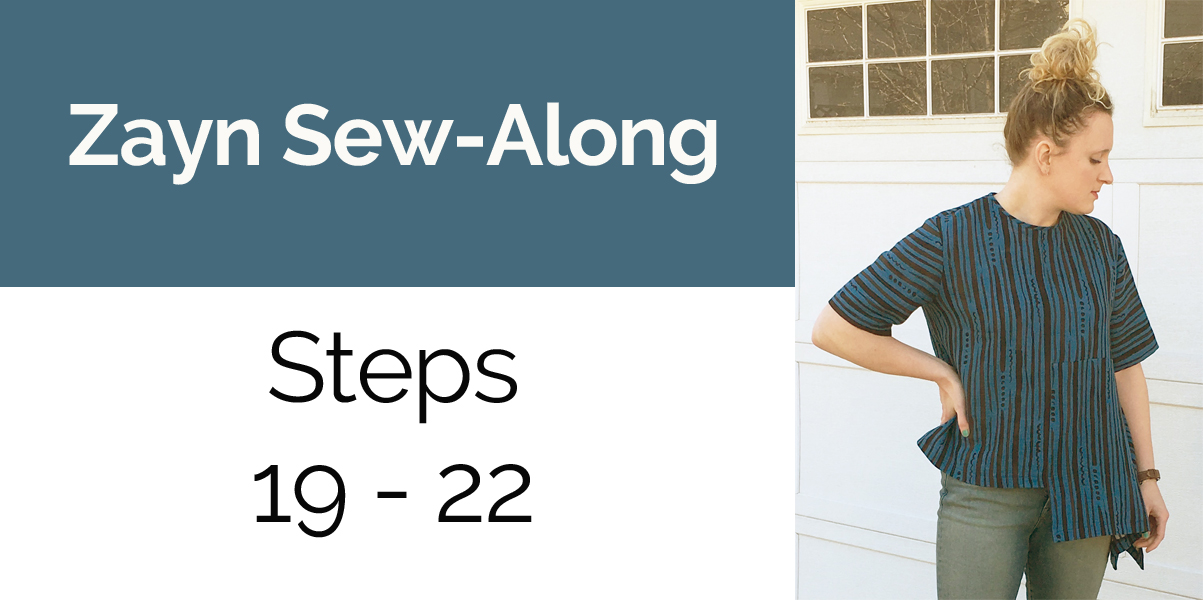 Zayn Sew-Along Steps 19 - 22