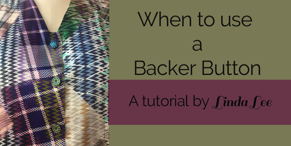 When To Use A Backer Button on a handmade garment
