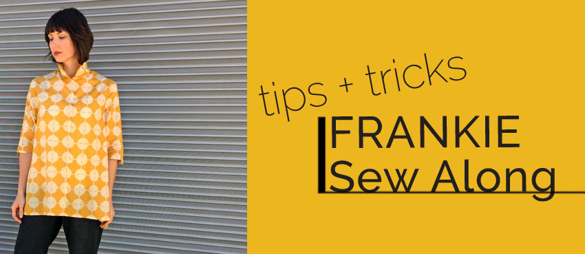 Frankie Sew Along Part Two: Cutting and Marking