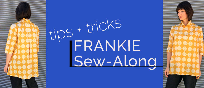 Frankie Sew Along Part Seven: Hems & Buttonholes